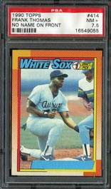 1990 Topps Baseball #414 Frank Thomas Rookie (No Name on Front) Variation – PSA NM+ 7.5