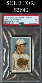 1909-11 T206 White Borders Walter Johnson (Hands at Chest) - PSA EX 5