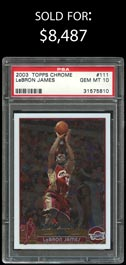 2003-04 Topps Chrome Basketball #111 LeBron James Rookie - PSA Gem Mint 10